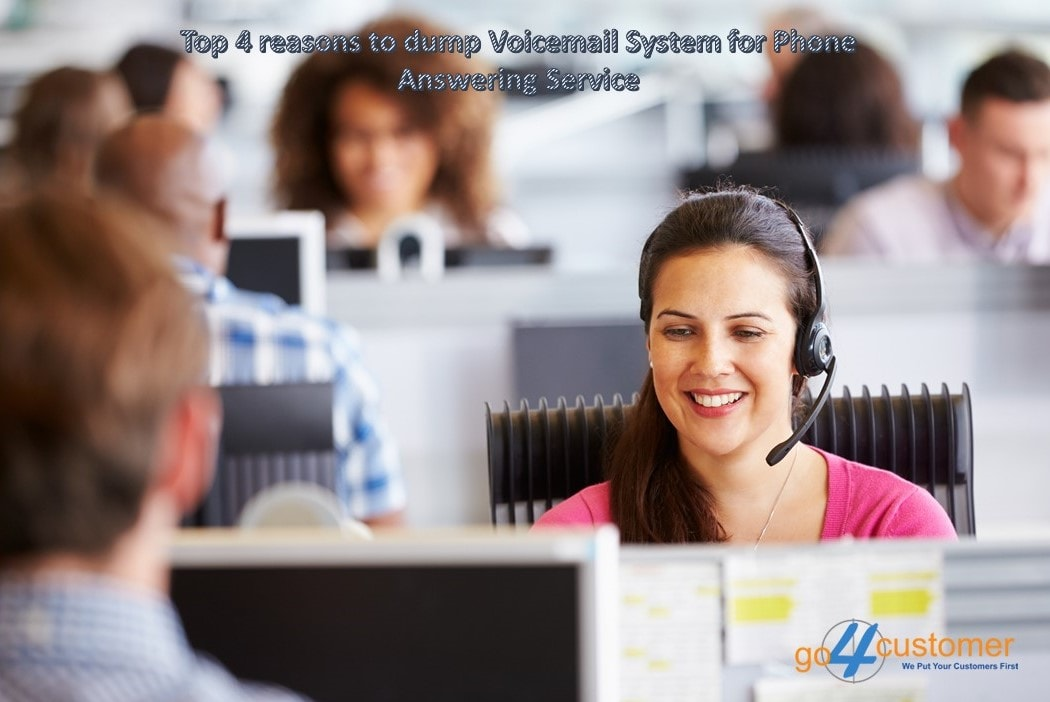 Top 4 reasons to dump Voicemail System for Phone Answering Service-min